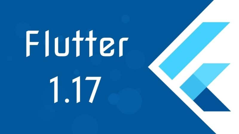 Flutter - What's new 1.17 latest stable release 2020
